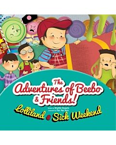 The Adventures Of Beebo And Friends: Lolliland And Sick Weekend